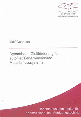 Dynamische Gleitförderung für automatisierte wandelbare Materialflusssysteme: Melf ...