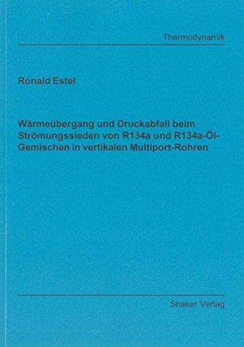Wärmeübergang und Druckabfall beim Strömungssieden von R134a und R134a-Ö...