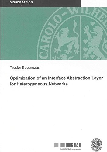 Optimization of an Interface Abstraction Layer for Heterogeneous Networks: Teodor Buburuzan