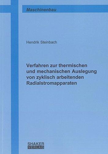 Verfahren zur thermischen und mechanischen Auslegung von zyklisch arbeitenden Radialstromapparaten:...