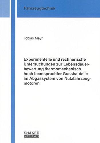 Experimentelle und rechnerische Untersuchungen zur Lebensdauerbewertung thermomechanisch hoch ...