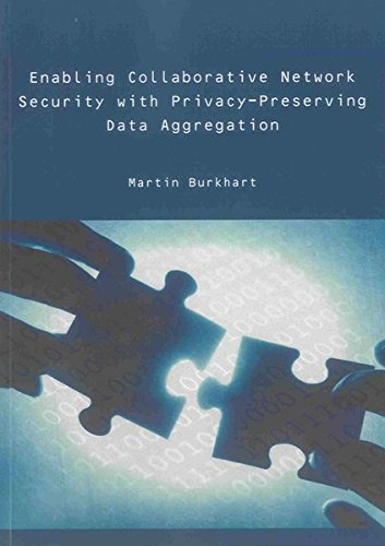 Enabling Collaborative Network Security with Privacy-Preserving Data Aggregation: Martin Burkhart