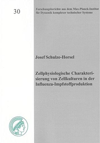 Zellphysiologische Charakterisierung von Zellkulturen in der Influenza-Impfstoffproduktion: Josef ...