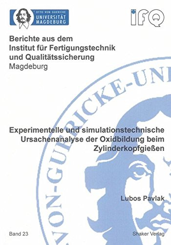 Experimentelle und simulationstechnische Ursachenanalyse der Oxidbildung beim Zylinderkopfgie&szlig...
