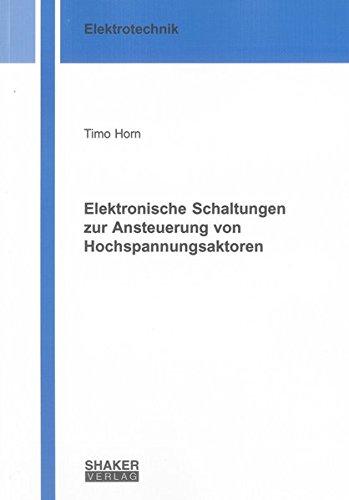 Elektronische Schaltungen zur Ansteuerung von Hochspannungsaktoren: Timo Horn