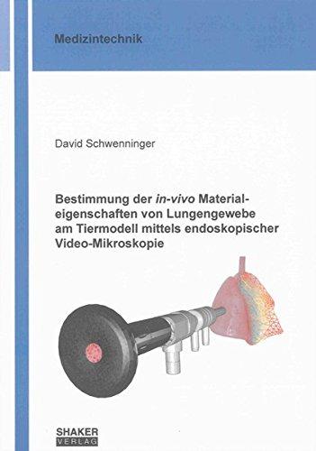 Bestimmung der in-vivo Materialeigenschaften von Lungengewebe am Tiermodell mittels endoskopischer ...