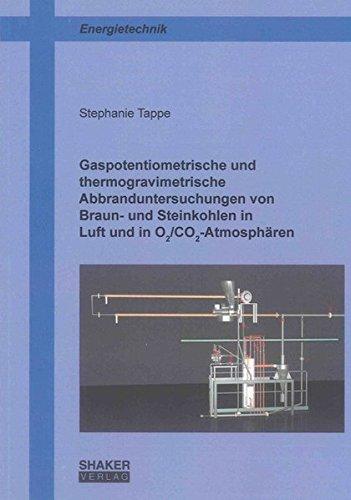 Gaspotentiometrische und thermogravimetrische Abbranduntersuchungen von Braun- und Steinkohlen in ...