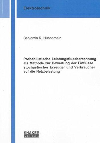 Probabilistische Leistungsflussberechnung als Methode zur Bewertung der Einflüsse ...