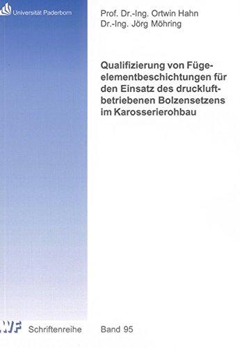 Qualifizierung von Fügeelementbeschichtungen für den Einsatz des druckluftbetriebenen ...