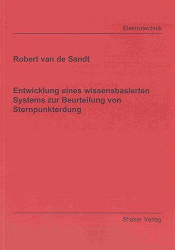 Entwicklung eines wissensbasierten Systems zur Beurteilung von Sternpunkterdung: Robert van de ...