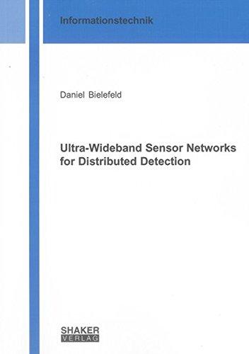 Ultra-Wideband Sensor Networks for Distributed Detection (Paperback): Daniel Bielefeld