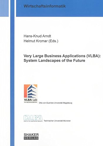 Very Large Business Applications (VLBA): System Landscapes of the Future: Hans-Knud Arndt