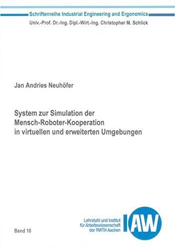 System zur Simulation der Mensch-Roboter-Kooperation in virtuellen und erweiterten Umgebungen (...