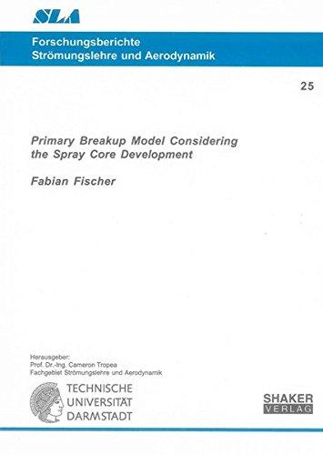 Primary Breakup Model Considering the Spray Core Development (Paperback): Fabian Fischer