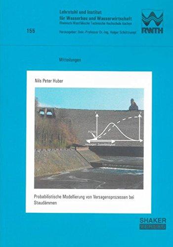 Probabilistische Modellierung von Versagensprozessen bei Staudämmen: Nils Peter Huber