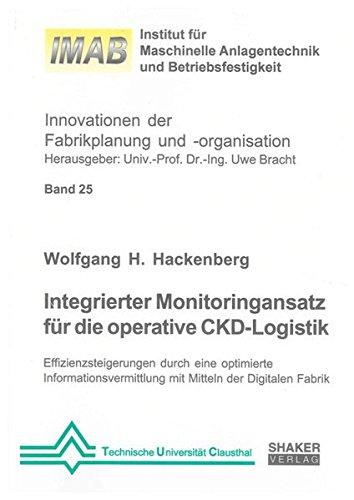 Integrierter Monitoringansatz für die operative CKD-Logistik: Wolfgang H. Hackenberg