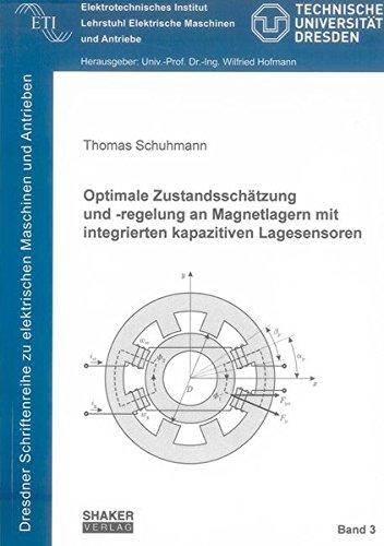 Optimale Zustandsschätzung und -regelung an Magnetlagern mit integrierten kapazitiven ...