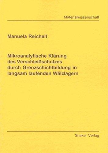 Mikroanalytische Klärung des Verschleißschutzes durch Grenzschichtbildung in langsam ...