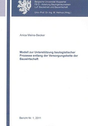 Modell zur Unterstützung baulogistischer Prozesse entlang der Versorgungskette der ...
