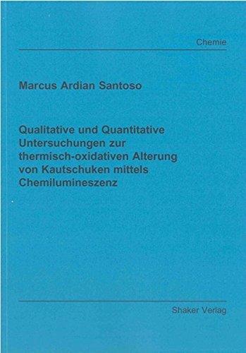 Qualitative und Quantitative Untersuchungen zur thermisch-oxidativen Alterung von Kautschuken ...
