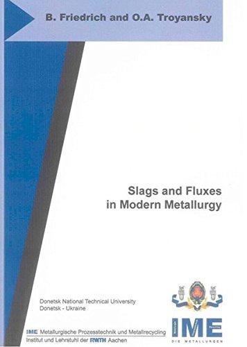 Slags and Fluxes in Modern Metallurgy: B. Friedrich