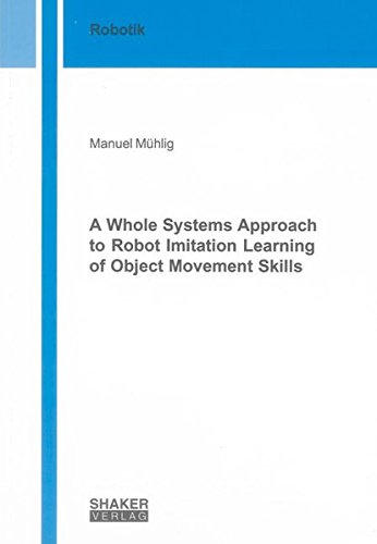 A Whole Systems Approach to Robot Imitation Learning of Object Movement Skills: Manuel Mühlig
