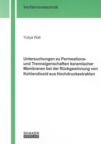 Untersuchungen zu Permeations- und Trenneigenschaften keramischer Membranen bei der Rü...