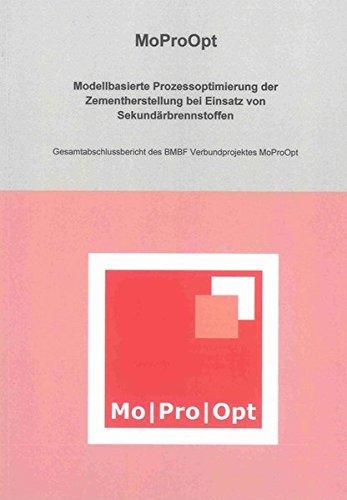 MoProOpt. Modellbasierte Prozessoptimierung der Zementherstellung bei Einsatz von Sekundä...