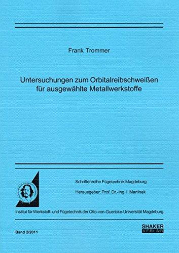 Untersuchungen zum Orbitalreibschweißen für ausgewählte Metallwerkstoffe: Frank ...