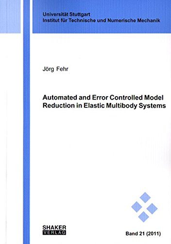 Automated and Error Controlled Model Reduction in Elastic Multibody Systems: Jörg Fehr
