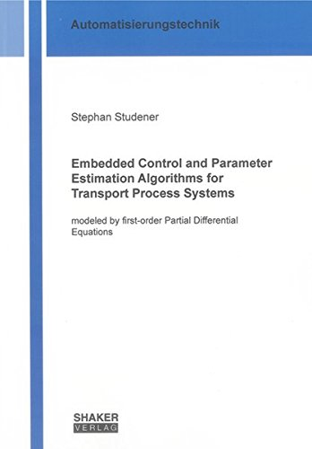 Embedded Control and Parameter Estimation Algorithms for Transport Process Systems: Stephan ...