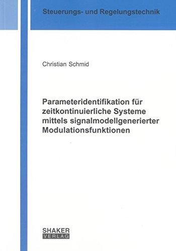 Parameteridentifikation für zeitkontinuierliche Systeme mittels signalmodellgenerierter ...