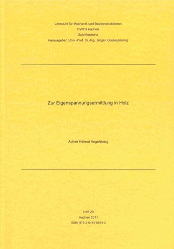 Zur Eigenspannungsermittlung in Holz: Achim Helmut Vogelsberg