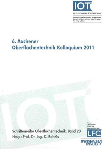 6. Aachener Oberflächentechnik Kolloquium 2011: Kirsten Bobzin