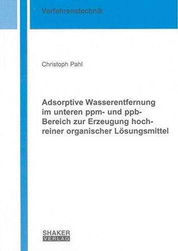 Adsorptive Wasserentfernung im unteren ppm- und ppb-Bereich zur Erzeugung hochreiner organischer L&...