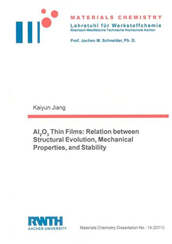 Al2O3 Thin Films: Relation between Structural Evolution, Mechanical Properties, and Stability: ...