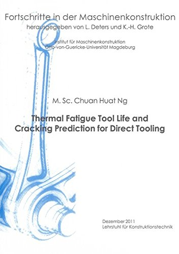 Thermal Fatigue Tool Life and Cracking Prediction for Direct Tooling: Chuan Huat Ng