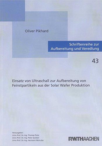 Einsatz von Ultraschall zur Aufbereitung von Feinstpartikeln aus der Solar Wafer Produktion: Oliver...