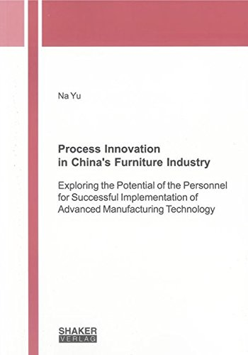 Process Innovation in China's Furniture Industry: Exploring the Potential of the Personnel for ...