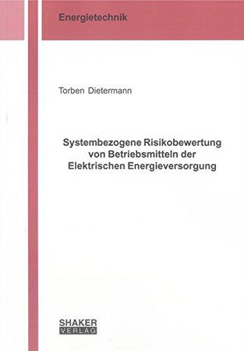 Systembezogene Risikobewertung von Betriebsmitteln der Elektrischen Energieversorgung: Torben ...