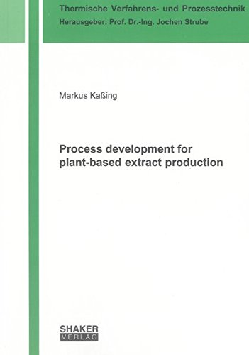Process development for plant-based extract production: Markus Kaßing