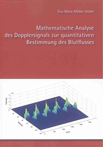 Mathematische Analyse des Dopplersignals zur quantitativen Bestimmung des Blutflusses: Eva-Marie ...