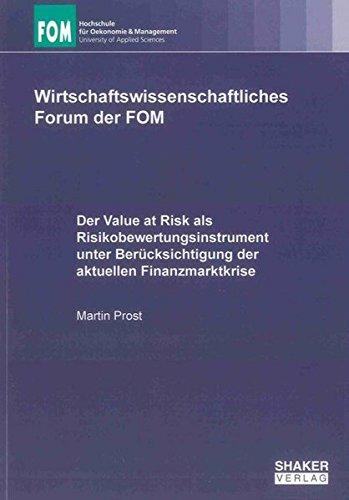 Der Value at Risk als Risikobewertungsinstrument unter Berücksichtigung der aktuellen ...