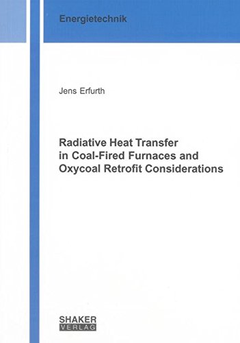 Radiative Heat Transfer in Coal-Fired Furnaces and Oxycoal Retrofit Considerations: Jens Erfurth