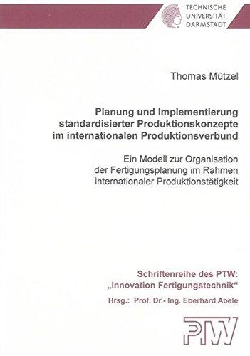 Planung und Implementierung standardisierter Produktionskonzepte im internationalen ...