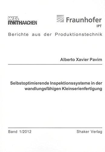 Selbstoptimierende Inspektionssysteme in der wandlungsfähigen Kleinserienfertigung: Alberto ...