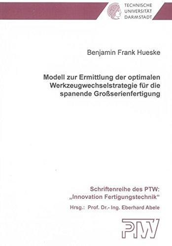 Modell zur Ermittlung der optimalen Werkzeugwechselstrategie für die spanende Groß...