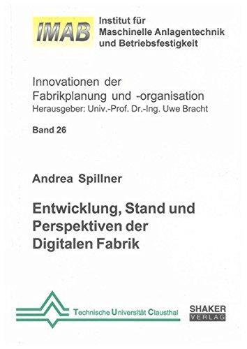 Entwicklung, Stand und Perspektiven der Digitalen Fabrik: Andrea Spillner