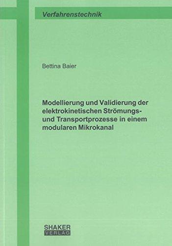 Modellierung und Validierung der elektrokinetischen Strömungs- und Transportprozesse in einem ...