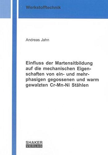 Einfluss der Martensitbildung auf die mechanischen Eigenschaften von ein- und mehrphasigen ...